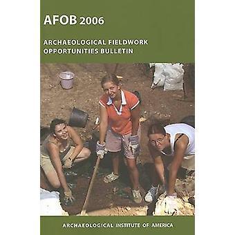 Archaeological Fieldwork Opportunities Bulletin - 2006 (New edition) b