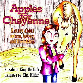 Apples for Cheyenne - A Story about Autism - Horses - and Friendship b