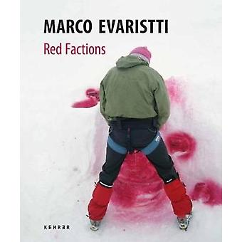Marco Evaristti - Red Factions by Marco Evaristti - Marie Louise Erri