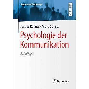 Psychologie Der Kommunikation (2nd) by Jessica Rohner - Astrid Schutz
