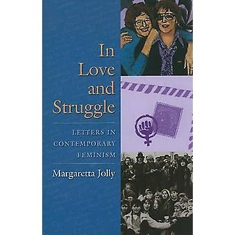 In Love and Struggle - Letters in Contemporary Feminism by Margaretta