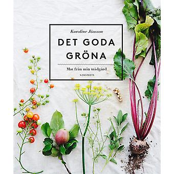 The good green: food from my garden 9789113076461