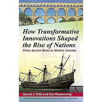 How Transformative Innovations Shaped the Rise of Nations - From Ancie