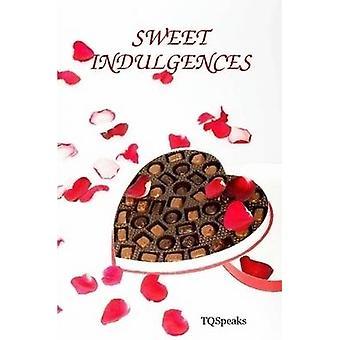 SWEET INDULGENCES by TQSpeaks