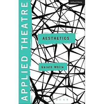 Applied Theatre Aesthetics di Gareth White