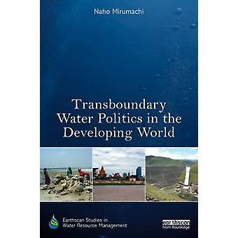 Grænseoverskridende vandpolitik i udviklingslandene af Naho Mirumachi