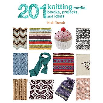 201 Knitting Motifs Blocks Projects and Ideas by Nicki Trench