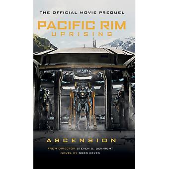 Pacific Rim Uprising  Ascension by Greg Keyes