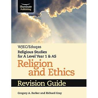 WJECEduqas Religious Studies for A Level Year 1  AS  Reli by Gregory Barker