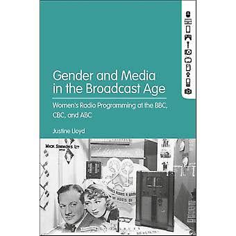 Gender and Media in the Broadcast Age by Justine Lloyd