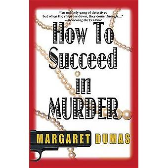 How to Succeed in Murder by Dumas & Margaret