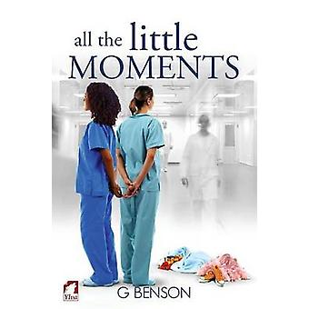 All the Little Moments by Benson & G