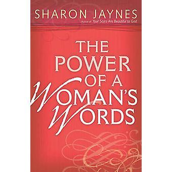 Kraften i en kvinnas ord av Sharon Jaynes