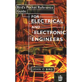 Birds Pocket Reference Guide for Electrical and Electronic Engineers door Bird & J. O.