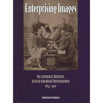 Enterprising Images The Goodridge Brothers African American Photographers 18471922 by Jezierski & John Vincent
