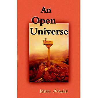An Open Universe by Arnold & Matt