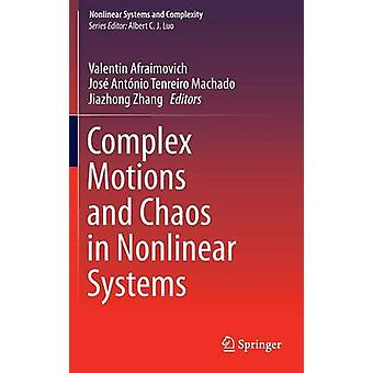 Complex Motions and Chaos in Nonlinear Systems by Afraimovich & Valentin