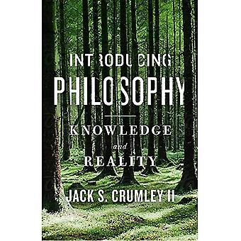 Introducing Philosophy: Knowledge and Reality