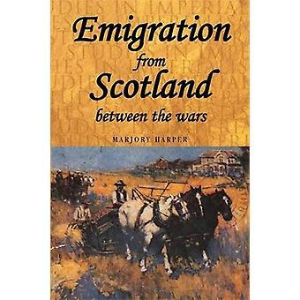 Emigration från Skottland mellan krigen av Marjory Harper