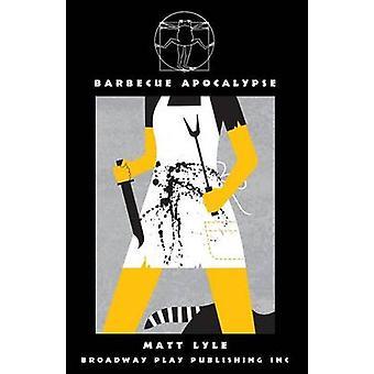 Barbecue Apocalypse by Lyle & Matt