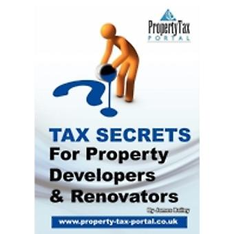 Tax Secrets for Property Developers and Renovators by Bailey & James