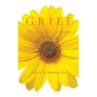 Grief A Path of Loss and Light by Devi & Swamini Sri Lalitambika