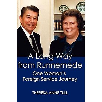 A Long Way from Runnemede One Womans Foreign Service Journey by Tull & Theresa