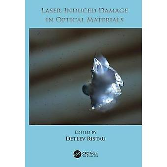 LaserInduced Damage in Optical Materials by Ristau & Detlev
