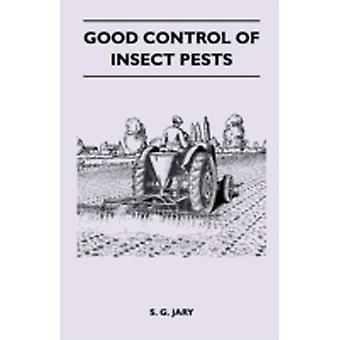 Good Control of Insect Pests by Jary & S. G.