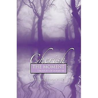 Cherish the Moment A Treasury of Poems III by Reardon Pinsent & Rosalind