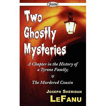 Two Ghostly Mysteries by Lefanu & Joseph Sheridan
