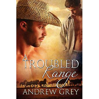 A Troubled Range by Grey & Andrew