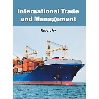 International Trade and Management by Fry & Rupert