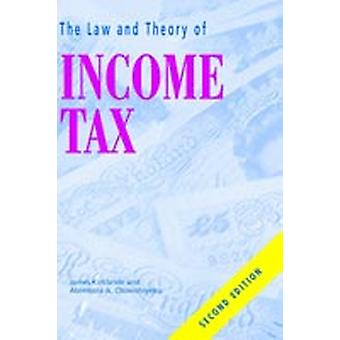 Law and Theory of Income Tax The by Kirkbride & James