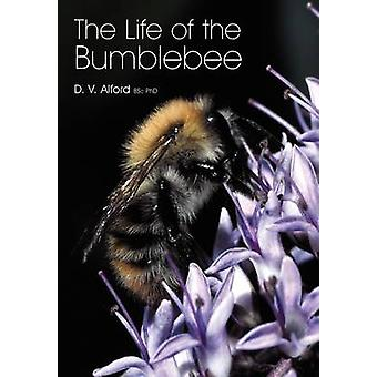 The Life of the bumblebee by Alford & D V