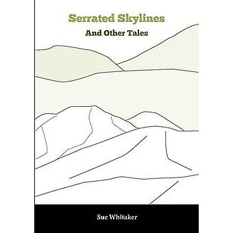 Serrated Skylines  Other Tales by Whitaker & Sue