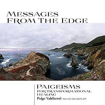 Messages from the Edge Paigeisms for Transformational Healing by Valdiserri & Paige