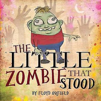 The Little Zombie That Stood by Orfield & Floyd