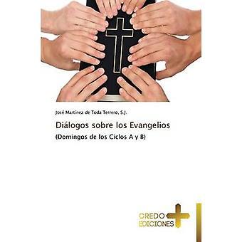 Dialogos Sobre Los Evangelios by Martinez De Toda Terrero & S. J. Jose