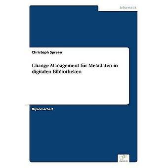 Change Management fr Metadaten in digitalen Bibliotheken by Spreen & Christoph