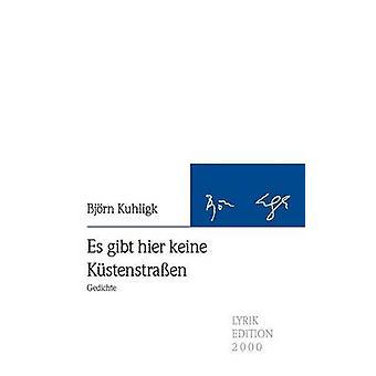 Es gibt hier keine Kstenstraen by Kuhligk & Bjrn