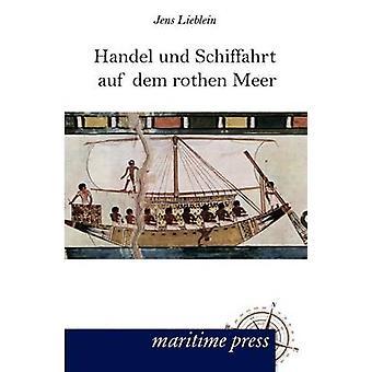 Handel und Schiffahrt auf dem rothen Meer by Lieblein & Jens
