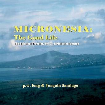 Micronesia The Good Life The Spiritual Traveler Vol. 2  A Pictorial Journey by long & p.w.