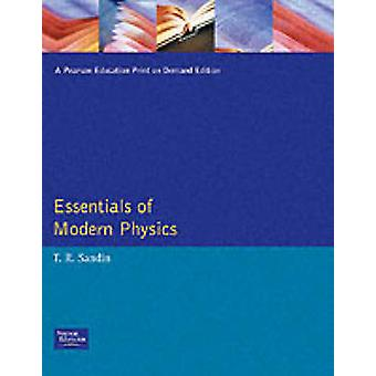 Essentials of Modern Physics by Sandin & T. R.