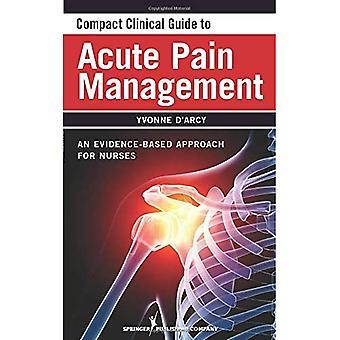 Guide compact sur la gestion de la douleur aigue : une approche fondée sur des données probantes
