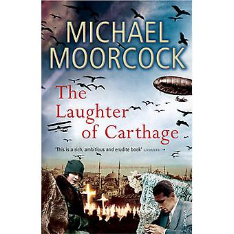 The Laughter of Carthage - Between the Wars Vol. 2 by Michael Moorcock