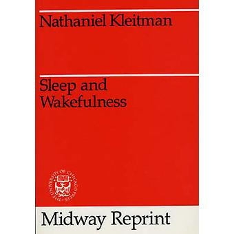 Sleep and Wakefulness by Nathaniel Kleitman - 9780226440736 Book