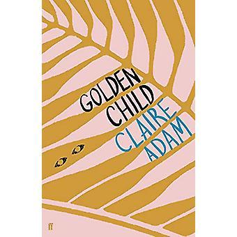 Criança de Ouro - Vencedor do Prêmio Desmond Elliot 2019 por Claire Adam