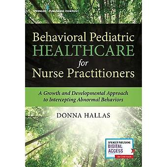 Behavioral Pediatric Healthcare for Nurse Practitioners - A Growth and