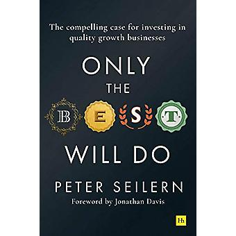 Only the Best Will Do - The compelling case for investing in quality g